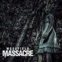 2015: WESTFIELD MASSACRE - Westfield Massacre (Songwriter and lead guitarist) / Urban Yeti Records